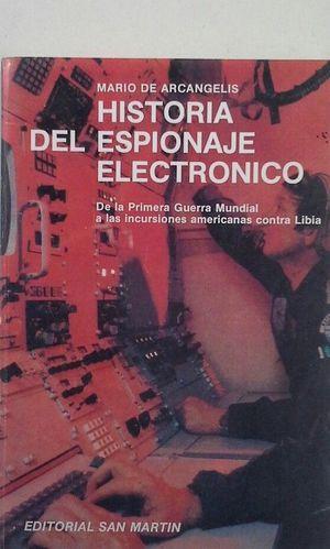 HISTORIA DEL ESPIONAJE ELECTRÓNICO
