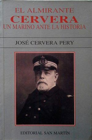 EL ALMIRANTE CERVERA, UN MARINO ANTE LA HISTORIA