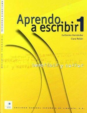 APRENDO A ESCRIBIR 1 - DESCRIBIR Y NARRAR