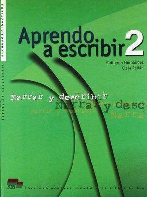 APRENDO A ESCRIBIR 2 - NARRAR Y DESCRIBIR