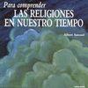 PARA COMPRENDER LAS RELIGIONES EN NUESTRO TIEMPO