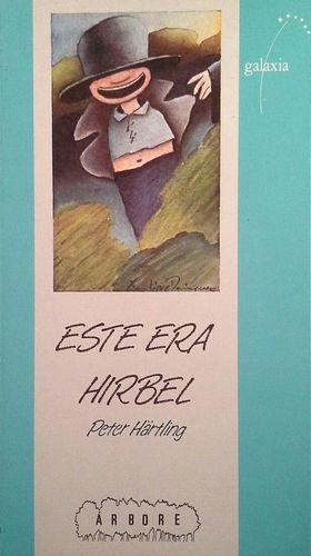 ESTE ERA HIRBEL