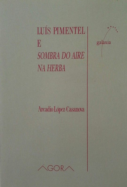 LUÍS PIMENTEL E A SOMBRA DO AIRE NA HERBA