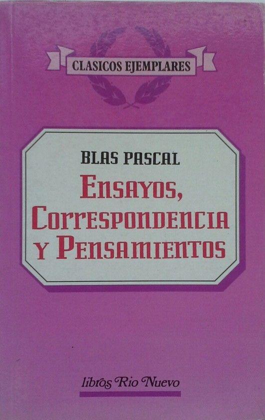 ENSAYOS. CORRESPONDENCIA. PENSAMIENTOS