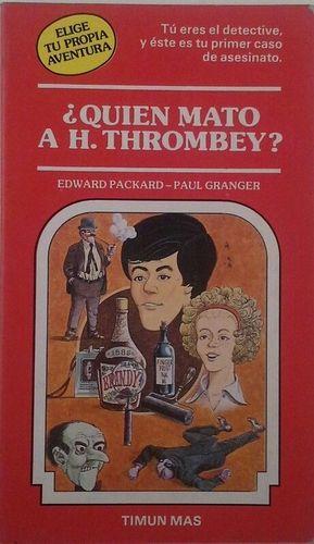 QUIÉN MATÓ A H. THROMBEY?