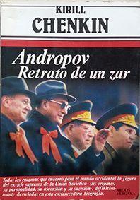 ANDROPOV, RETRATO DE UN ZAR