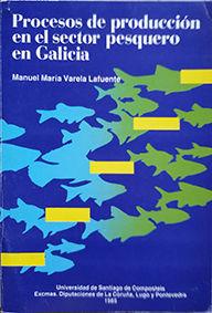 PROCESOS DE PRODUCCIÓN EN EL SECTOR PESQUERO EN GALICIA