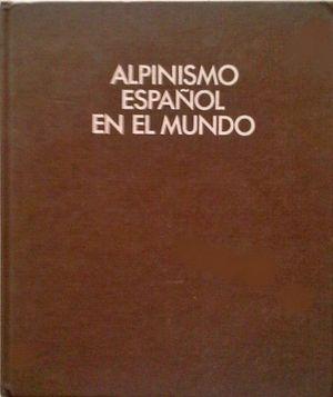 ALPINISMO ESPAÑOL EN EL MUNDO