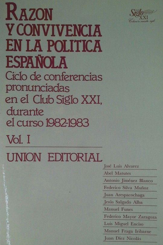 RAZÓN Y CONVIVENCIA EN LA POLÍTICA ESPAÑOLA