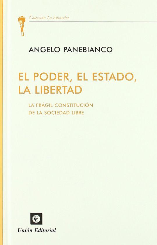 PODER, EL ESTADO, LA LIBERTAD. FRAGIL CONSTITUCION