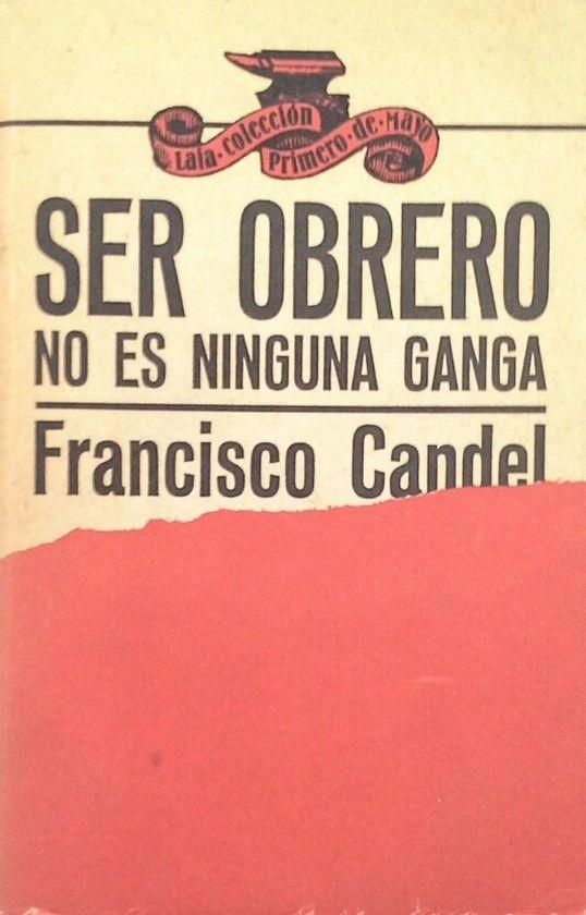 SER OBRERO NO ES NINGUNA GANGA