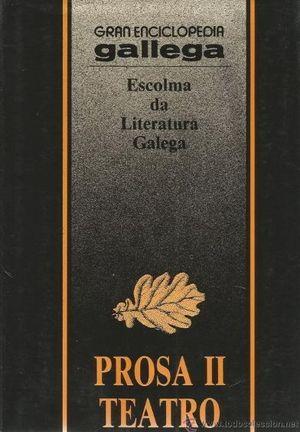PROSA II - TEATRO  ESCOLMA DA LITERATURA GALEGA