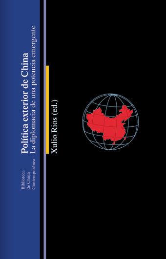 POLITICA EXTERIOR DE CHINA: LA DIPLOMACIA DE UNA POTENCIA EMERGENTE