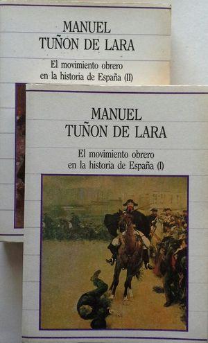 EL MOVIMIENTO OBRERO EN LA HISTORIA DE ESPAÑA - TOMOS I Y II