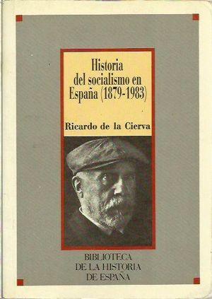 HISTORIA DEL SOCIALIMO EN ESPAÑA (1879-1983)