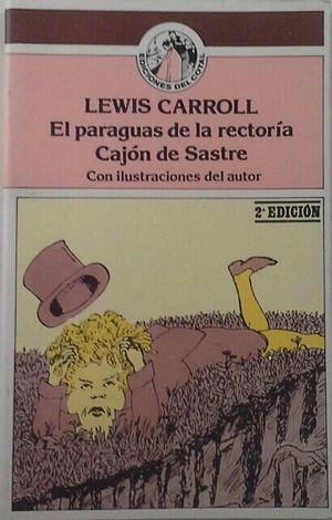 PARAGUAS DE LA RECTORÍA, EL SEGUIDO DE CAJÓN DE SASTRE