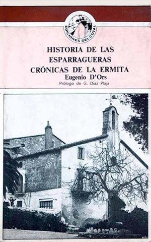 HISTORIA DE LAS ESPARRAGUERAS - CRÓNICAS DE LA ERMITA