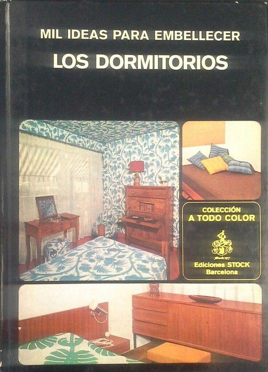 MIL IDEAS PARA EMBELLECER LOS DORMITORIOS