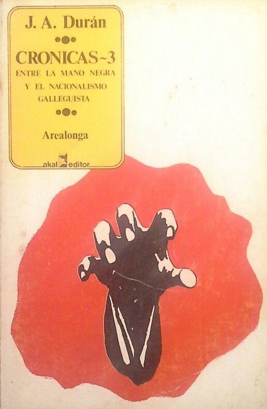 CRÓNICAS-3. ENTRE LA MANO NEGRA Y EL NACIONALISMO GALLEGUISTA