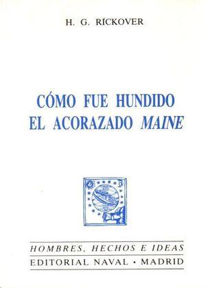 COMO FUÉ HUNDIDO EL ACORAZADO MAINE