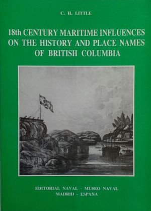18TH CENTURY MARITIME INFLUENCES ON THE HISTORY AND PLACE NAMES OF BRITISH COLUMBIA