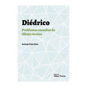 DIEDRICO. PROBLEMAS RESUELTOS DE DIBUJO TECNICO