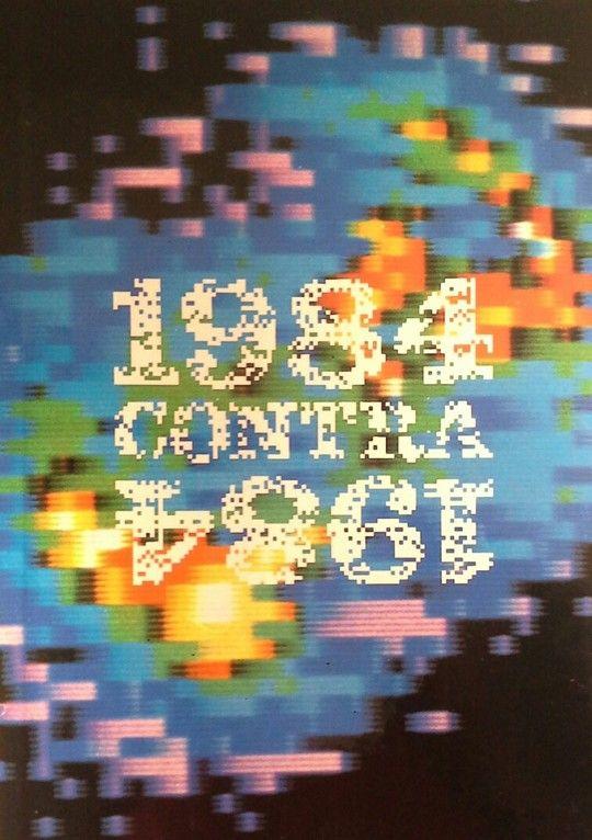 MIL NOVECIENTOS OCHENTA Y CUATRO CONTRA 1984