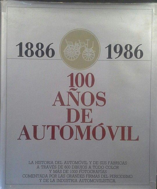 MIL OCHOCIENTOS OCHENTA Y SEIS-1986, 100 AÑOS DE AUTOMÓVIL