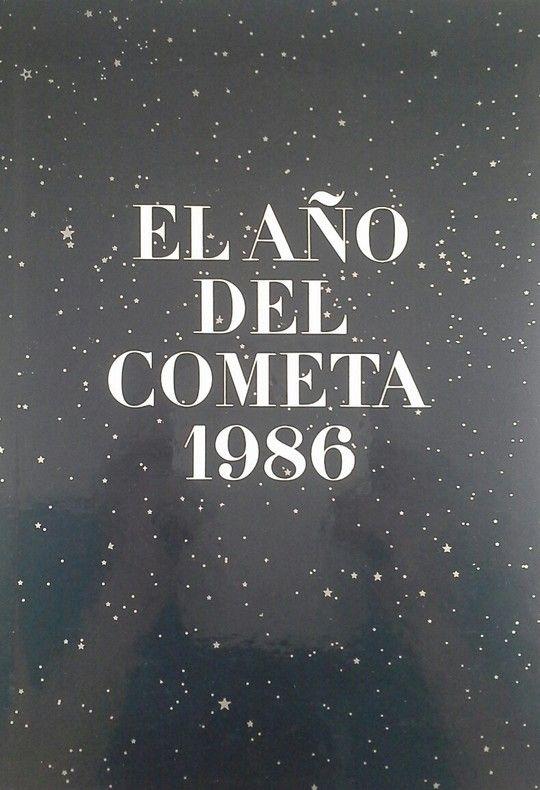 MIL NOVECIENTOS OCHENTA Y SEIS, EL AÑO DEL COMETA