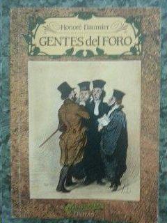 GENTES DEL FORO. RETABLO CRÍTICO DEL ESCENARIO FORENSE EN EL S. 20