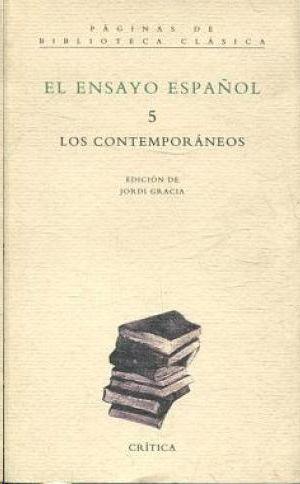 EL ENSAYO ESPAÑOL - TOMO 5:  LOS CONTEMPORÁNEOS