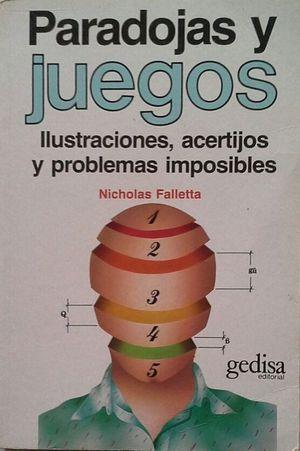 PARADOJAS Y JUEGOS - ILUSTRACIONES, ACERTIJOS Y PROBLEMAS IMPOSIBLES