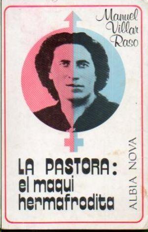 LA PASTORA. EL MAQUI HERMAFRODITA