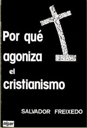 POR QUÉ AGONIZA EL CRISTIANISMO