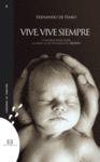 VIVE,VIVE SIEMPRE-CONVERSACIONES SOBRE VIDA LEY PLAZOS ABORT