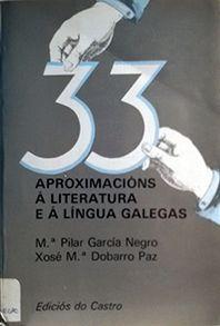 TRINTA E TRES APROXIMACIÓNS A LITERATURA E A LÍNGUA GALEGAS