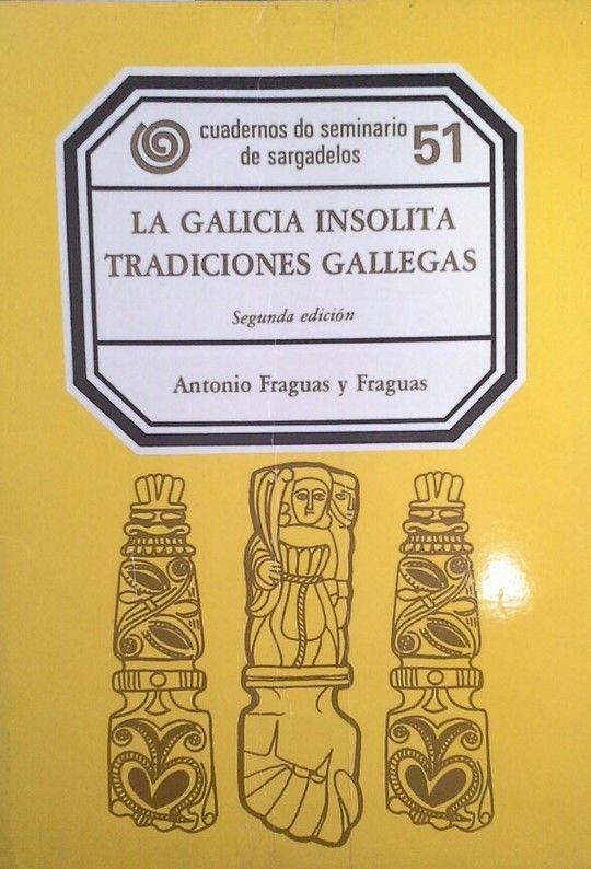 LA GALICIA INSÓLITA - TRADICIONES GALLEGAS