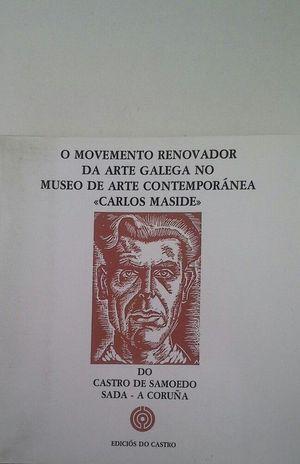 O MOVEMENTO RENOVADOR DA ARTE GALEGA NO MUSEO DE ARTE CONTEMPORÁNEA CARLOS MASIDE