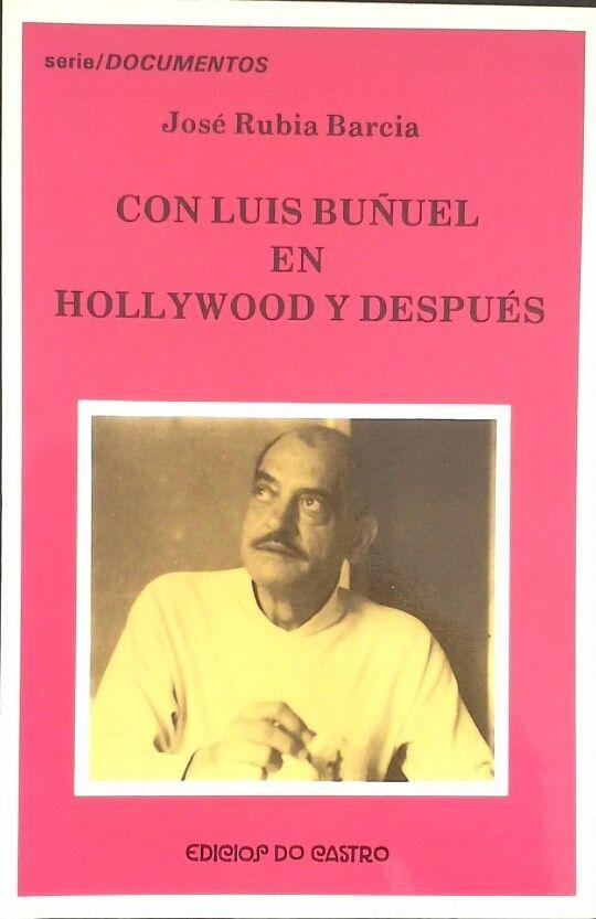 CON LUIS BUÑUEL EN HOLLYWOOD Y DESPUÉS