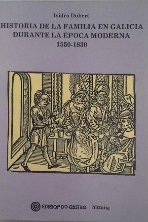 HISTORIA DE LA FAMILIA EN GALICIA DURANTE LA ÉPOCA MODERNA 1550-1830