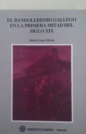 EL BANDOLERISMO GALLEGO EN LA PRIMERA MITAD DEL SIGLO XIX