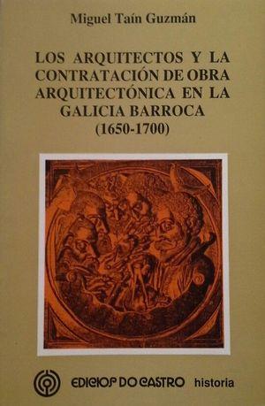 LOS ARQUITECTOS Y LA CONTRATACIÓN DE OBRA ARQUITECTÓNICA EN LA GALICIA BARROCA (1650-1700)