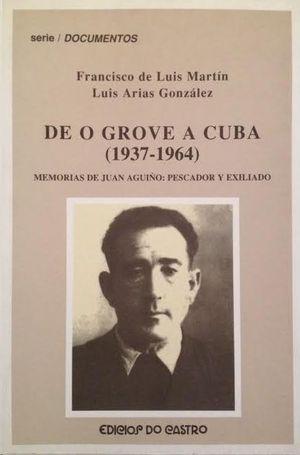 DE O GROVE A CUBA, 1937-1964