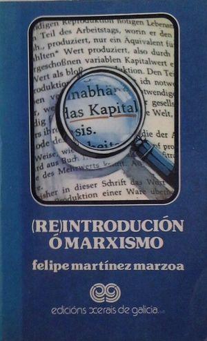 RE-INTRODUCCIÓN Ó MARXISMO
