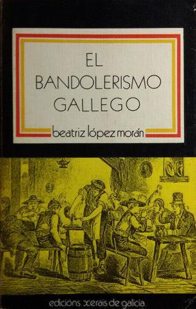 EL BANDOLERISMO GALLEGO