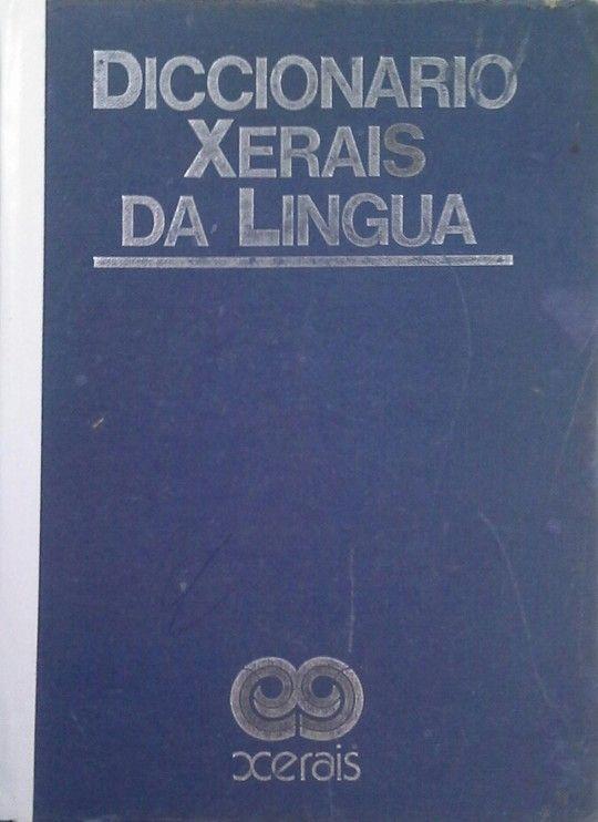 DICCIONARIO XERAIS DA LINGUA