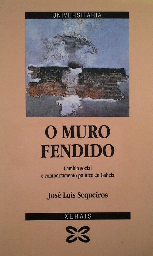 MURO FENDIDO.CAMBIO SOCIAL E COMPORTAMENTO POLITICO EN GALICIA