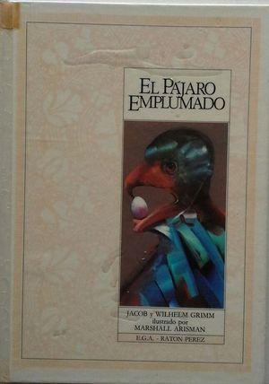 EL PÁJARO EMPLUMADO - COLECCIÓN RATÓN PÉREZ - ILUSTRACIONES DE MARSHALL ARISMAN