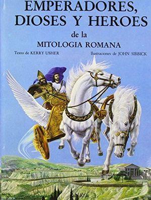 EMPERADORES, DIOSES Y HEROES DE LA MITOLOGÍA ROMANA