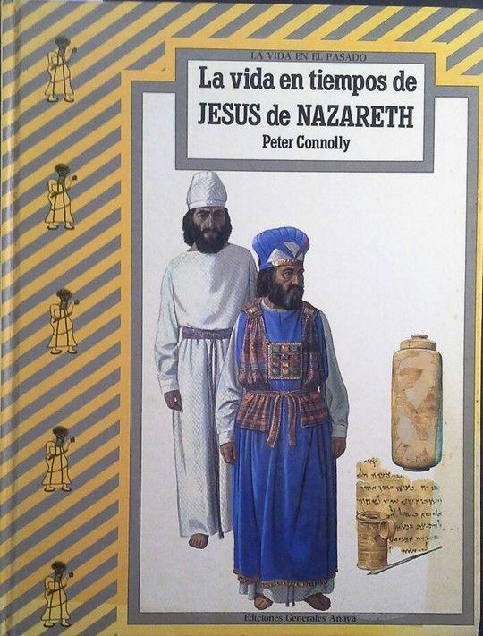 VIDA EN TIEMPOS DE JESÚS DE NAZARET, LA